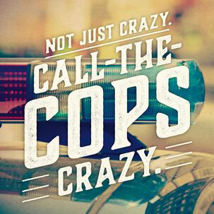 Have a Call-the-Cops Crazy Day Musical Birthday Card
