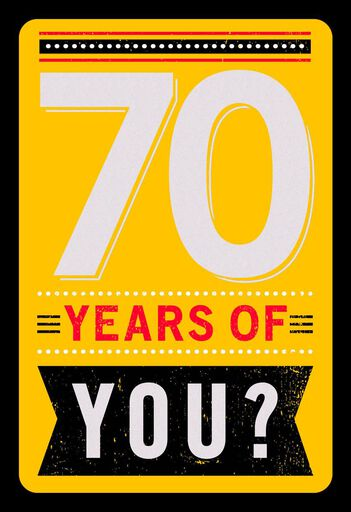 70 Years Of You Funny Birthday Card