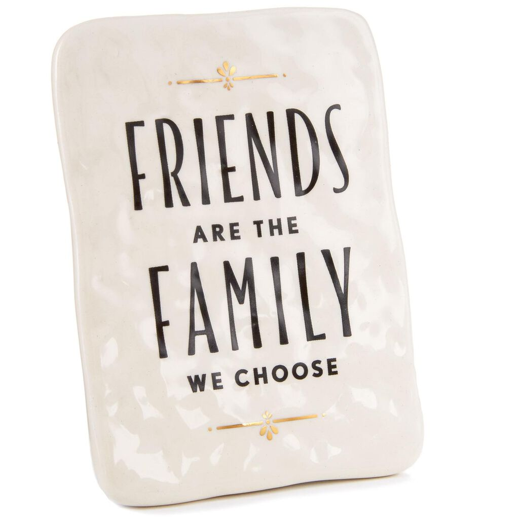 Friends Are Family Ceramic Quote Block 4x3 Plaques Signs Hallmark