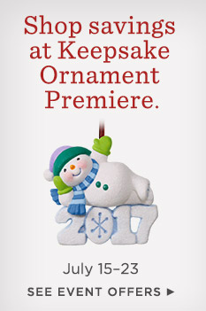 See Keepsake Ornament Premiere Offers July 15–23.