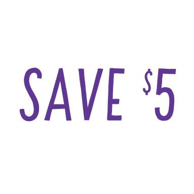 save 5 dollars