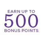 Earn up to 500 Crown Rewards Bonus Points