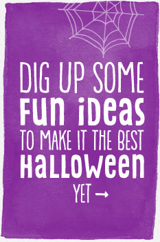 DIg up some fun ideas for Halloween