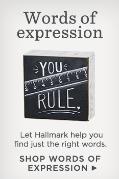 Let Hallmark help you find just the right words. Shop Words of Expression