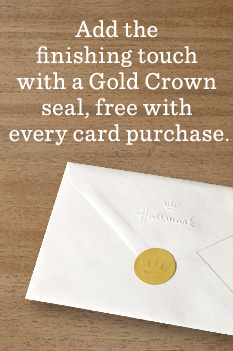 Add the finishing touch with a Gold Crown seal, free with every card purchase.