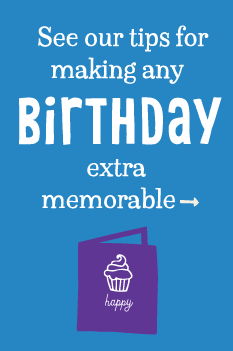 See our tips for making any birthday extra memorable