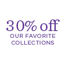 30% off our favorite collections