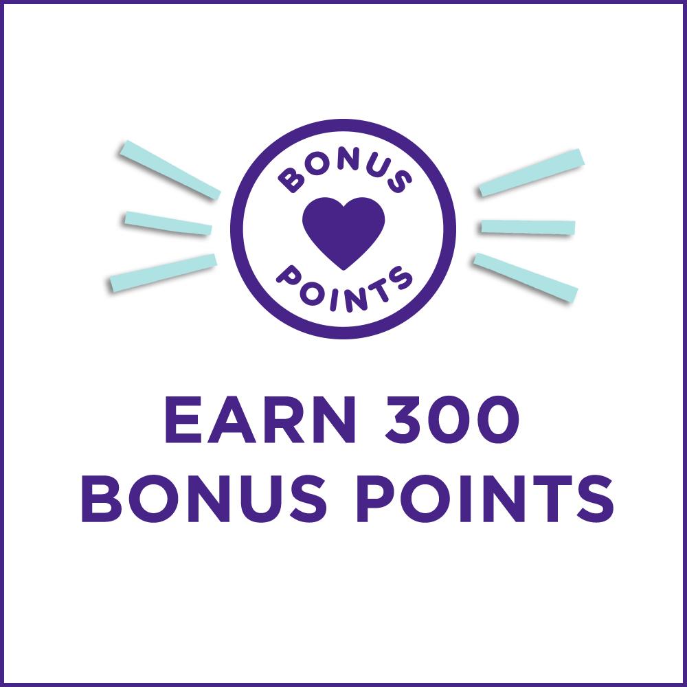 Earn 300 Bonus Points