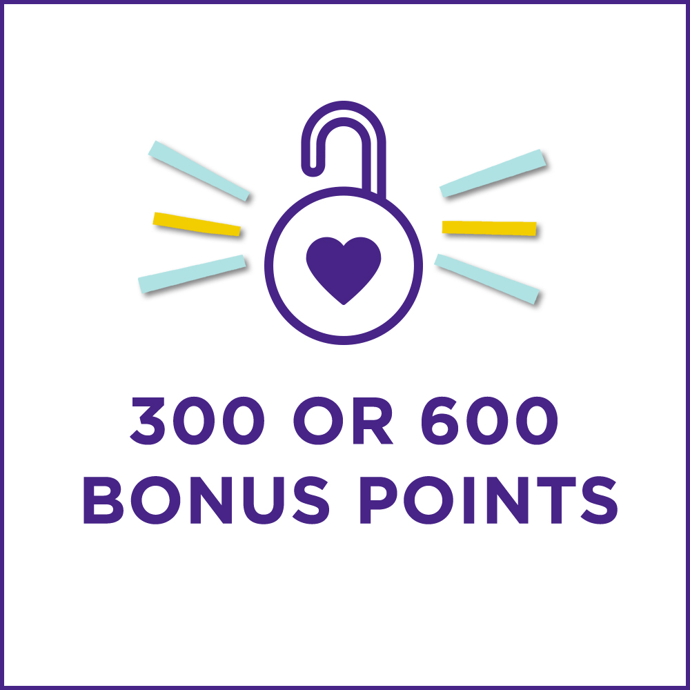 Unlock 300 or 600 Bonus Points