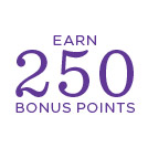 Earn 250 Bonus Points