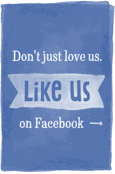 Don't just love us. Like us on Facebook!
