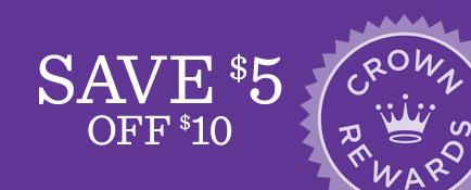 Crown Rewards Save $5 off $10