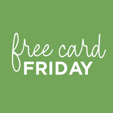 FREE Card Fridays