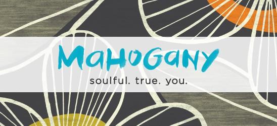 Mahogany Soulful. True. You.
