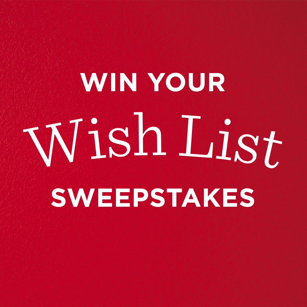 Win your Wish List Sweepstakes