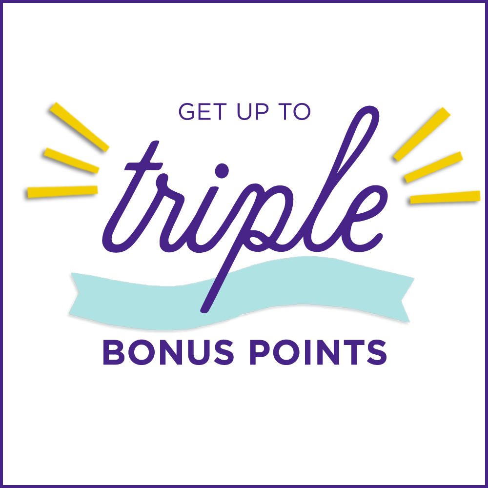 Get up to triple Bonus Points