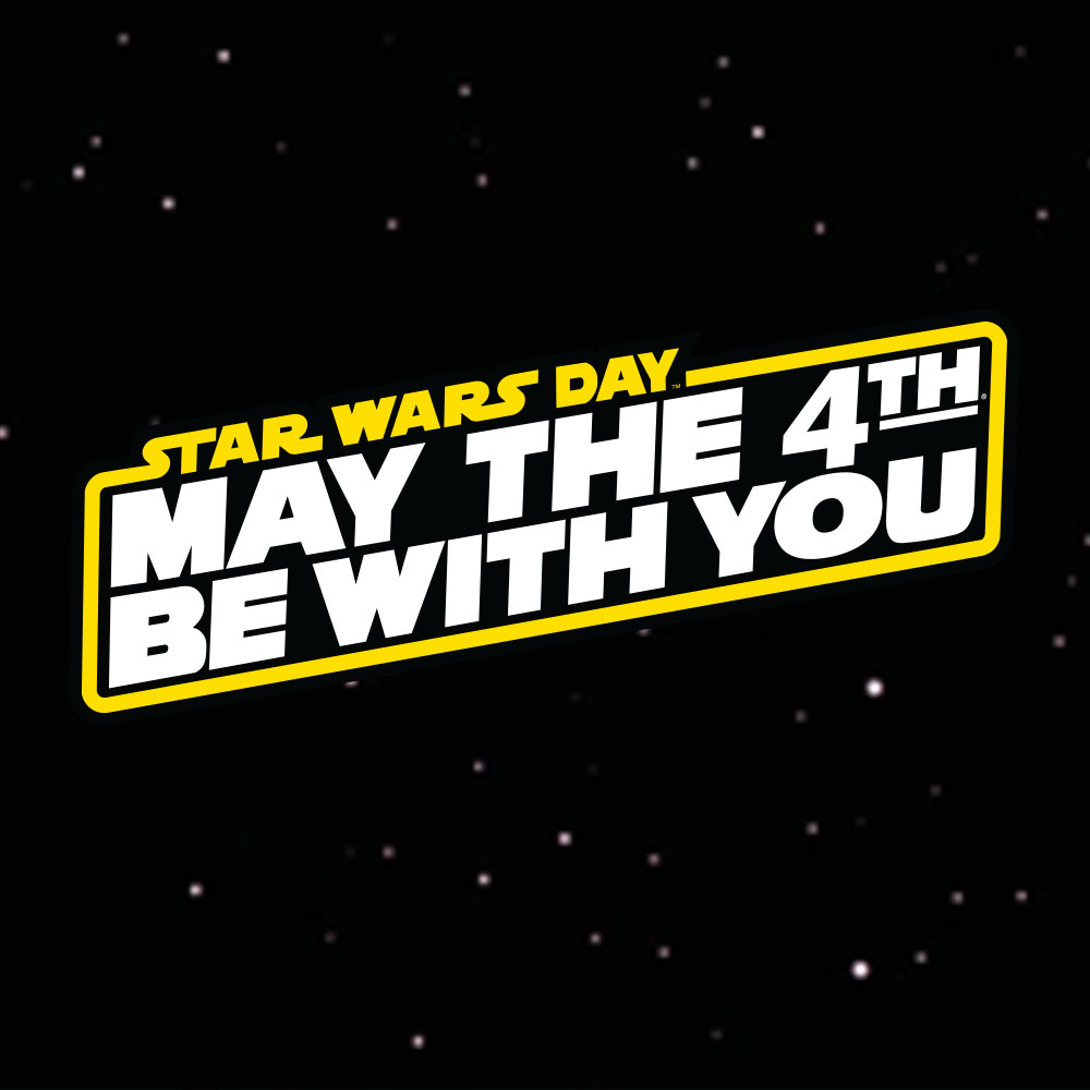 Star Wars Day - May the Fourth Be With You