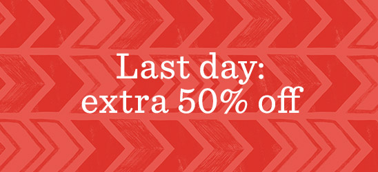Last day: extra 50% off