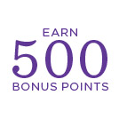 Earn 500 Bonus Points