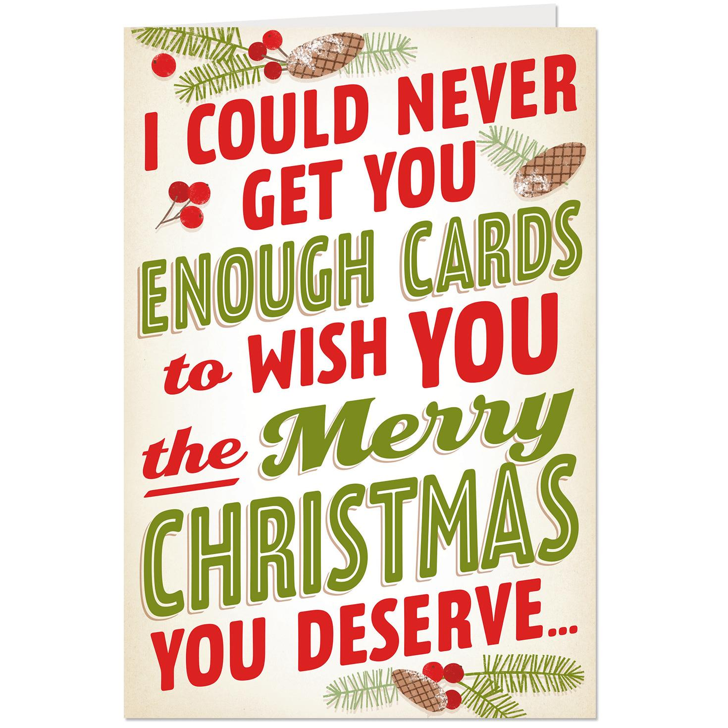 All the Cards You Deserve Funny Christmas Card - Greeting Cards - Hallmark