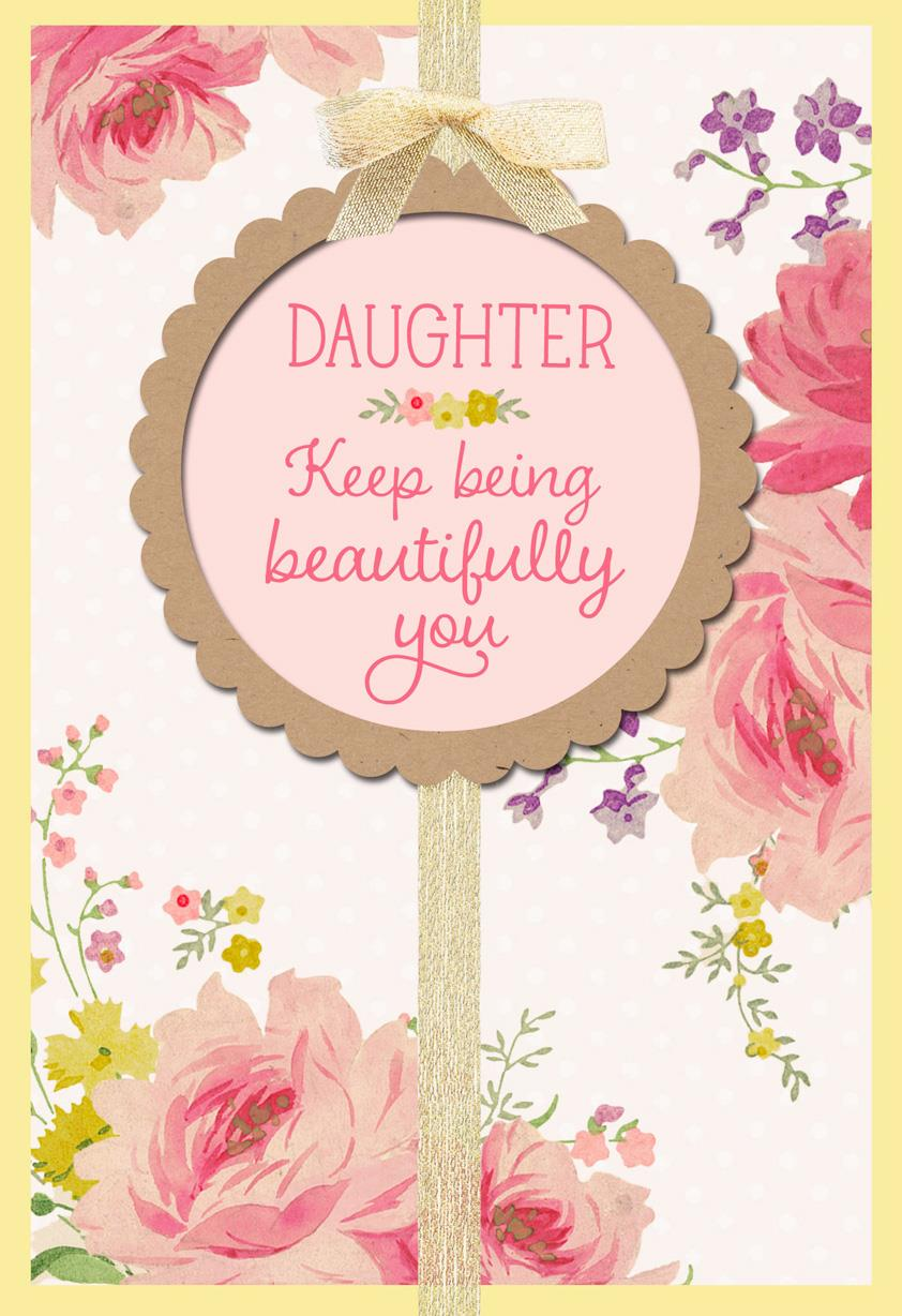 Keep Being Beautifully You Birthday Card For Daughter Greeting