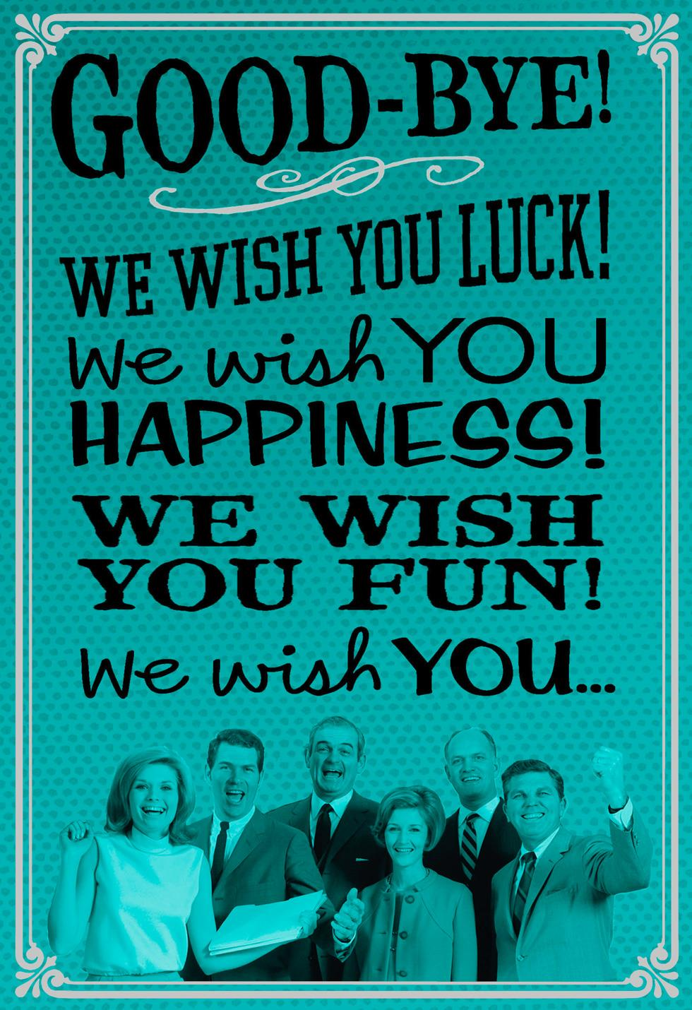 we wish you weren't going goodbye card from group