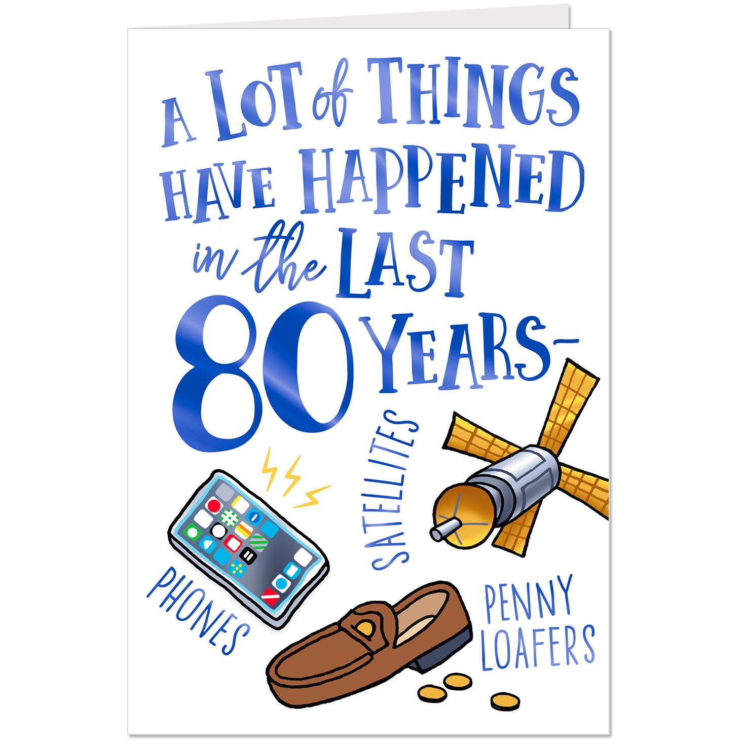 A Lot Has Happened Funny 80th Birthday Card Greeting Cards Hallmark
