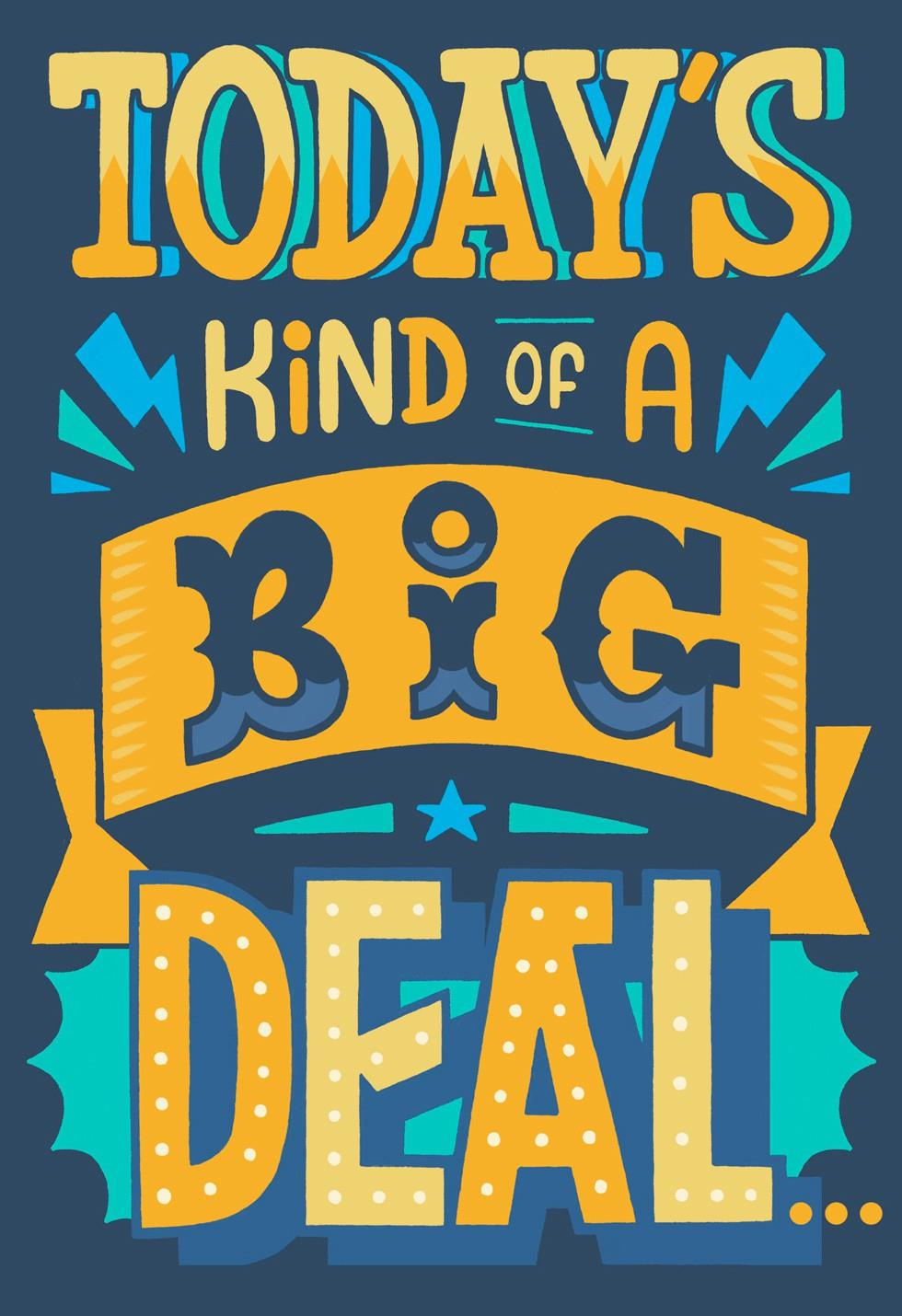 Today S Kind Of A Big Deal Birthday Card Greeting Cards