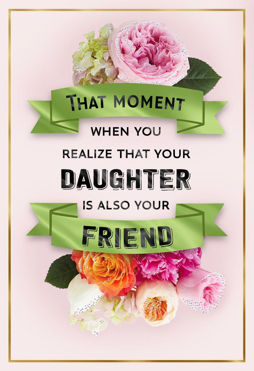 Your Daughter Your Friend Flowers Birthday Card