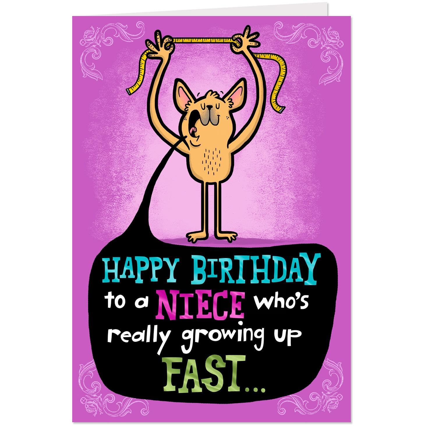 You're Growing Up Fast Funny Birthday Card For Niece
