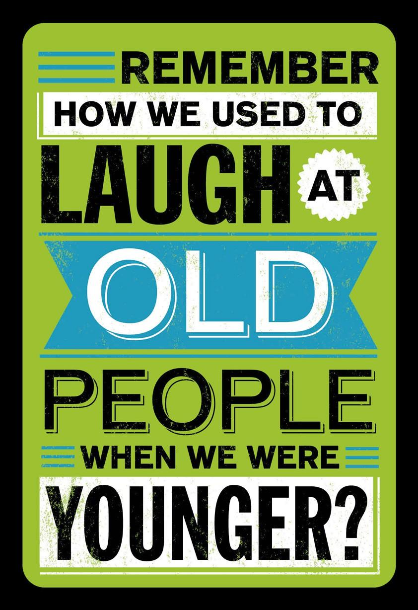 No More Laughing at Old People Funny Birthday Card Greeting – Funny Birthday Cards for Old People
