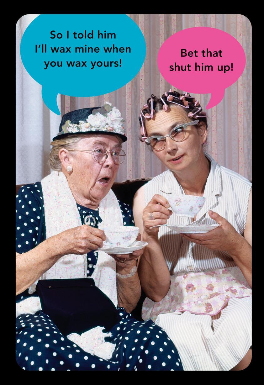 Old Ladies Waxing Funny Birthday Card
