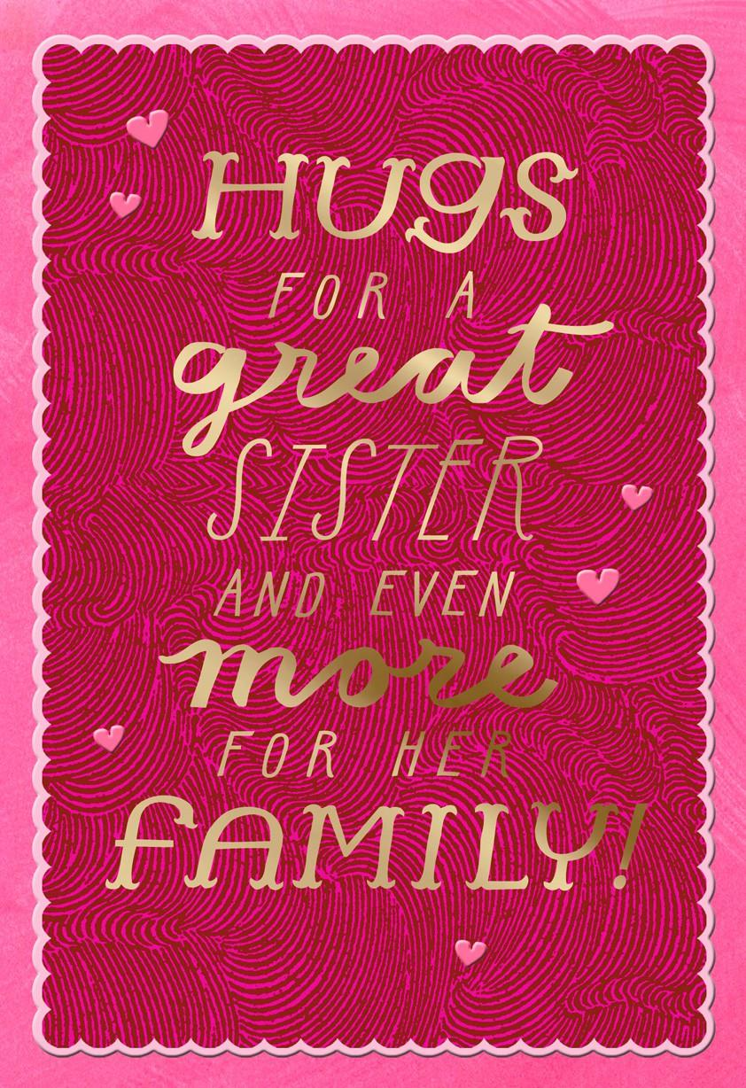 Hugs For a Great Sister Valentines Day Card  Greeting Cards